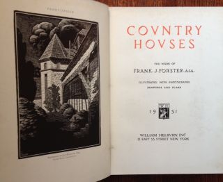 Country Houses: The Work of Frank J. Forster
