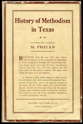 A History of the Expansion of Methodism in Texas 1867-1902. Macum Phelan