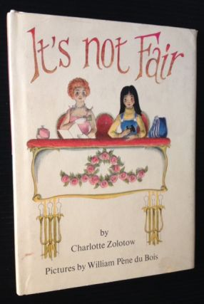 It's Not Fair. Charlotte Zolotow