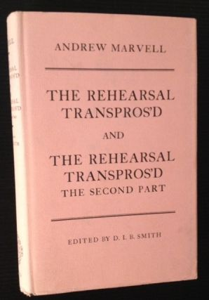 The Rehearsal Transpros'd and The Rehearsal Transpros'd (The Second Part). Andrew Marvell