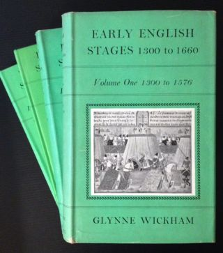 Early English Stages 1300 to 1600 (3 Vols. Complete in 4 Separate Books). Glynne Wickham