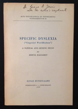 "Specific Dyslexia (""Congenital Word-Blindness""): A Clinical and Genetic Study. Bertil Hallgren"