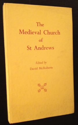 The Medieval Church of St. Andrews. Ed David McRoberts
