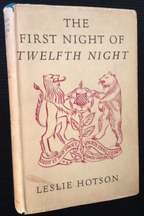 The First Night of Twelfth Night. Leslie Hotson