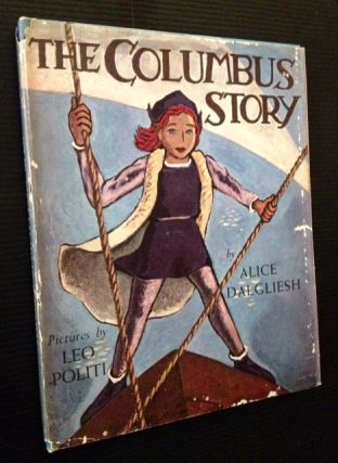 The Columbus Story. Alice Dalgliesh, Leo Politi