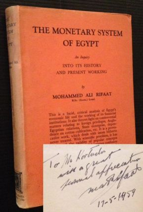 The Monetary System of Egypt: An Inquiry into Its History and Present Working. Mohammed Ali Rifaat