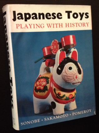 Japanese Toys: Playing with History. Kazuya Sakamoto, Trans. by Charles A. Pomeroy.