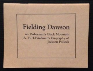 on Duberman's Black Mountain & B.H. Friedman's Biography of Jackson Pollock. Fielding Dawson