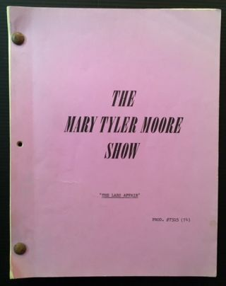 "The Mary Tyler Moore Show (""The Lars Affair""--The July 1973 Revised Script). Ed. Weinberger"