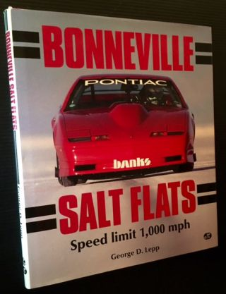 Bonneville Salt Flats: Speed Limit 1,000 MPH. George D. Lepp.