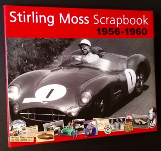 Stirling Moss Scrapbook: 1956-1960. Stirling Moss, Philip Porter