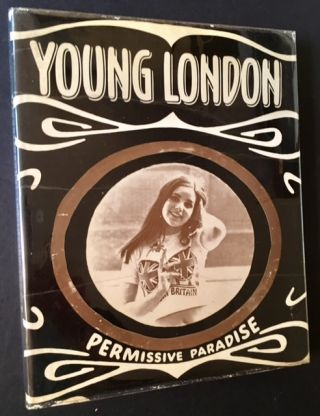 Young London: permissive paradise. Heather Cremonesi, Robert Bruce, Frank Habicht