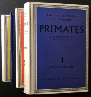 Primates: Comparative Anatomy and Taxonomy (Complete in 8 Vols.). W C. Osman Hill