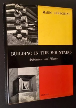 Building in the Mountains: Architecture and History. Mario Cereghini