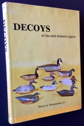 Decoys of the Mid-Atlantic Region. Henry A. Fleckenstein Jr