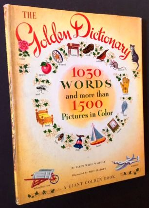 The Golden Dictionary: 1030 Words and More Than 1500 Pictures in Color (A Giant Golden Book)....