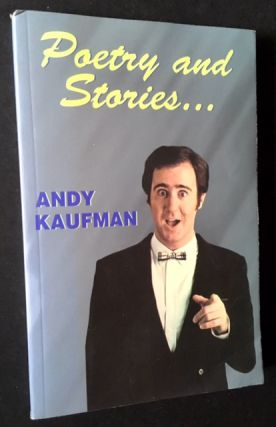 Poetry and Stories. Andy Kaufman