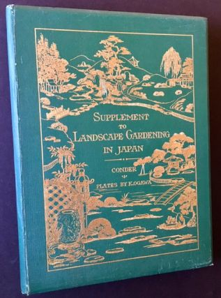 Landscape Gardening in Japan AND Supplement to Landscape Gardening in Japan (2 Vols.)