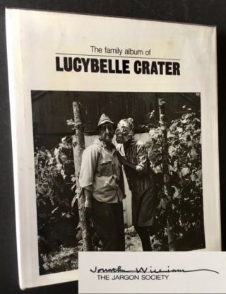 The Family Album of Lucybelle Crater (Signed by Jonathan Williams). Ralph Eugene Meatyard