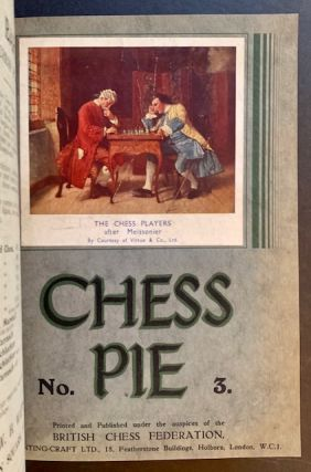 Chess Pie: The Official Souvenir of the International Tournament -- 1922, 1927 and 1936 (Complete in 3 Bound Volumes)