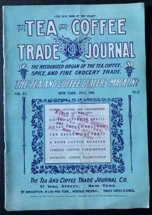 The Tea and Coffee Trade Journal: The Recognized Organ of the Tea, Coffee, Spice, and Fine...