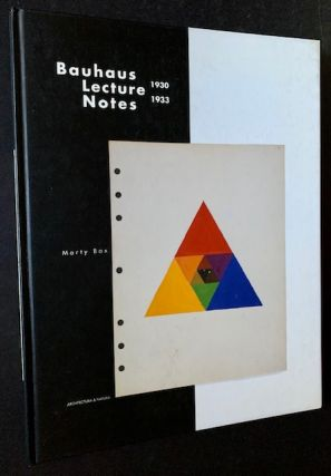 Bauhaus Lectures Notes 1930-1933. Marty Bax