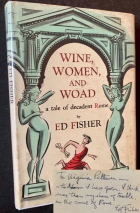 Wine, Women, and Woad: A Tale of Decadent Rome. Ed Fisher