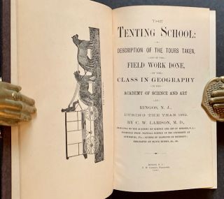 The Tenting School: A Description of the Tours Taken, and of the Field Work Done, by the Class in...