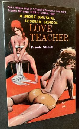 "Love Teacher (""A Most Unusual Lesbian School""). Frank Slidell"