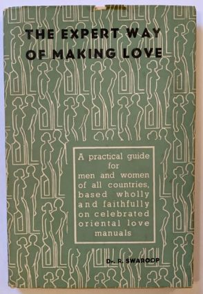 The Expert Way of Making Love (In Dustjacket). Dr. R. Swaroop