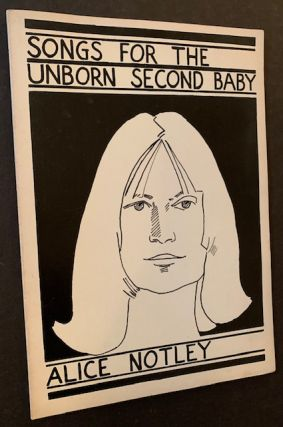 Songs for the Unborn Second Baby. Alice Notley