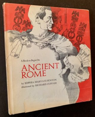 Ancient Rome: A Book to Begin On. Sophia Harvati Fenton