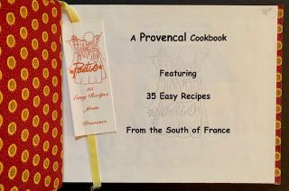 A Little Taste of Provence: A Provencal Cookbook--Featuring 35 Easy Recipes From the South of France