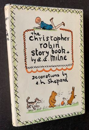 The Christopher Robin Story Book. A A. Milne