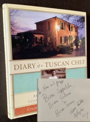 Diary of a Tuscan Chef: Recipes and Memories of Good Times and Great Food. Cesare Casella, Eileen...