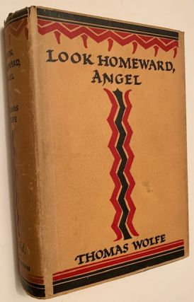Look Homeward, Angel: A Story of the Buried Life. Thomas Wolfe