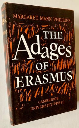 The 'Adages' of Erasmus: A Study with Translations. Margaret Mann Phillips