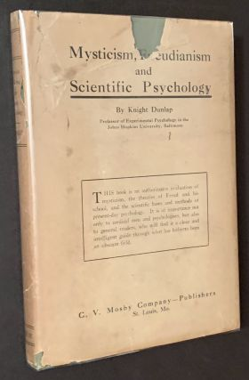 Mysticism, Freudianism and Scientific Psychology (in Its Original Dustjacket). Knight Dunlap