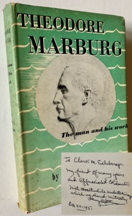 Theodore Marburg: The Man and His Work. Henry A. Atkinson
