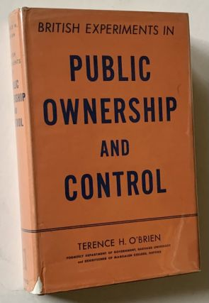 British Experiments in Public Ownership and Control. Terence H. O'Brien