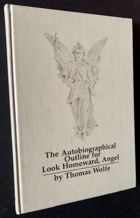 The Autobiographical Outline for Look Homeward, Angel. Thomas Wolfe
