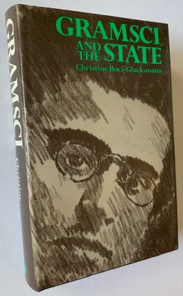 Gramsci and the State. Christine Buci-Glucksmann
