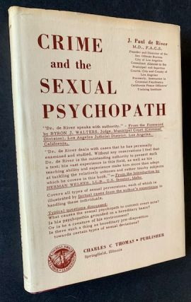 Crime and the Sexual Psychopath. J. Paul de River