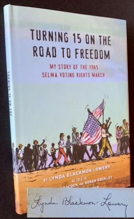Turning 15 on the Road to Freedom: My Story of the 1965 Selma Voting Rights March. As Told to...