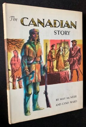The Canadian Story. May McNeer, Lynd Ward