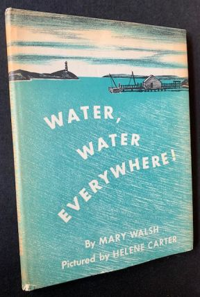 Water, Water Everywhere! Mary Walsh