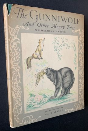 The Gunniwolf and Other Merry Tales. Kate Seredy Illustrations Wilhelmina Harper