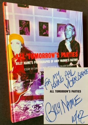 All Tomorrow's Parties: Billy Name's Photographs of Andy Warhol's Factory (Inscribed by Billy...
