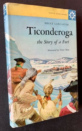Ticonderoga: The Story of a Fort. Bruce Lancaster