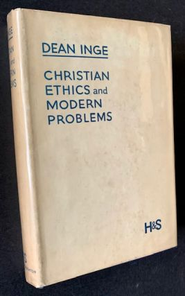 Christian Ethics and Modern Problems. W R. Inge